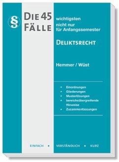 Die 45 wichtigsten Fälle Deliktsrecht - Hemmer, Karl-Edmund; Wüst, Achim; d'Alquen, Clemens