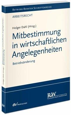 Mitbestimmung in wirtschaftlichen Angelegenheiten - Dahl, Holger