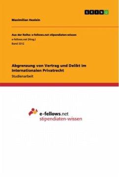 Abgrenzung von Vertrag und Delikt im Internationalen Privatrecht - Heelein, Maximilian