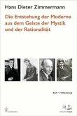Die Entstehung der Moderne aus dem Geist der Mystik und der Rationalität