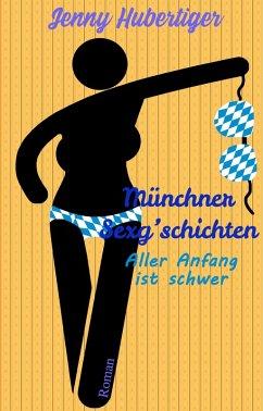 Münchner Sexg'schichten (eBook, ePUB) - Hubertiger, Jenny