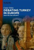 Debating Turkey in Europe (eBook, ePUB)