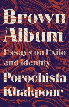Brown Album (eBook, ePUB) - Khakpour, Porochista