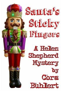 Santa's Sticky Fingers (Helen Shepherd Mysteries, #13) (eBook, ePUB) - Buhlert, Cora