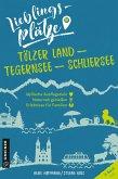 Lieblingsplätze Tölzer Land - Tegernsee - Schliersee (eBook, PDF)