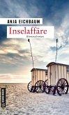 Inselaffäre / Ruth Keiser und Martin Ziegler Bd.3 (eBook, PDF)