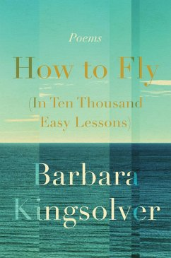 How to Fly (In Ten Thousand Easy Lessons) (eBook, ePUB) - Kingsolver, Barbara
