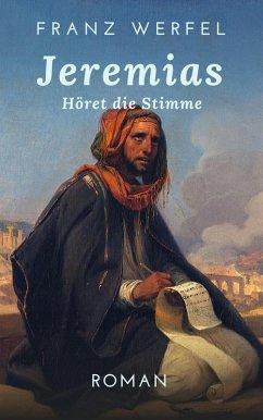 Jeremias. Höret die Stimme (eBook, ePUB) - Werfel, Franz