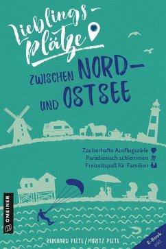 Lieblingsplätze zwischen Nord- und Ostsee (eBook, ePUB) - Pelte, Reinhard; Pelte, Moritz