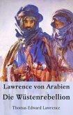Lawrence von Arabien - Die Wüstenrebellion (eBook, ePUB)
