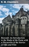 Beowulf: An Introduction to the Study of the Poem with a Discussion of the Stories of Offa and Finn (eBook, ePUB)
