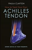 How to Treat Your Own Achilles Tendon