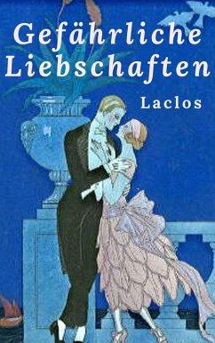 Laclos - Gefährliche Liebschaften (eBook, ePUB) - Laclos, Choderlos De