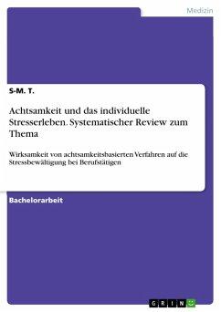 Achtsamkeit und das individuelle Stresserleben. Systematischer Review zum Thema (eBook, PDF)