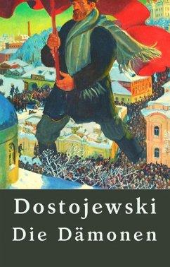 Dostojewski: Die Dämonen (eBook, ePUB) - Dostojewski, Fjodor