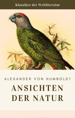 Humboldt: Ansichten der Natur (eBook, ePUB) - Humboldt, Alexander Von