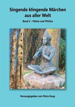 Singende klingende Märchen aus aller Welt (eBook, ePUB)