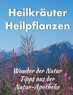 Heilkräuter/ Heilpflanzen (eBook, ePUB)