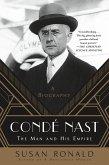Condé Nast: The Man and His Empire -- A Biography