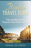 Italy Travel Guide: Top 40 Beautiful Places You Can't Miss!