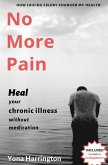 No More Pain: Heal Your Chronic Illness Without Medication