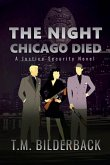 The Night Chicago Died - A Justice Security Novel