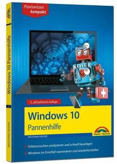 Windows 10 Pannenhilfe: Probleme erkennen, Lösungen finden, Fehler beheben - aktuell zu Windows 10 oder Vorgängerversionen - 3. Auflage - Gieseke, Wolfram