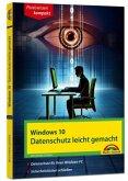 Windows 10 - Datenschutz und Sicherheit leicht gemacht