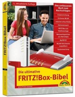 Die ultimative FRITZ!Box Bibel - Das Praxisbuch 3. aktualisierte Auflage - mit vielen Insider Tipps und Tricks - komplett in Farbe - Gieseke, Wolfram