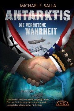 ANTARKTIS - DIE VERBOTENE WAHRHEIT - Salla, Michael E.
