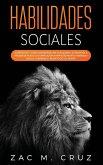Habilidades Sociales: 2 libros en 1 - Cómo conversar con cualquiera, Autoestima a prueba de fuego. La compilación #1 para destruir la ansied