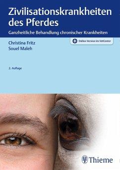 Zivilisationskrankheiten des Pferdes - Fritz, Christina; Maleh, Souel
