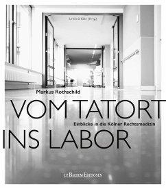 Vom Tatort ins Labor - Rothschild, Markus