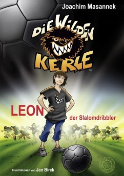Leon, der Slalomdribbler / Die wilden Kerle Bd.1 - Masannek, Joachim
