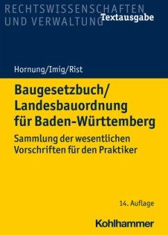Baugesetzbuch/Landesbauordnung für Baden-Württemberg - Hornung, Volker; Imig, Klaus; Rist, Martin