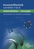 Arbeitsblätter Kunststofftechnik Lernfelder 5-8, Lösungen