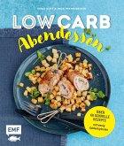 Low Carb Abendessen - Über 60 schnelle Rezepte mit wenig Kohlenhydraten (eBook, ePUB)
