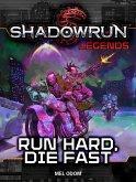 Shadowrun Legends: Run Hard, Die Fast (eBook, ePUB)