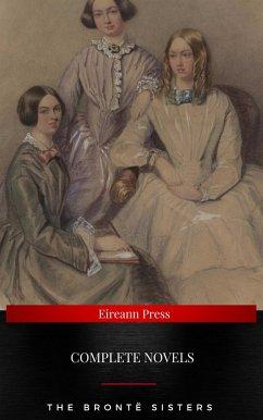 The Brontë Sisters : Complete Novels (eBook, ePUB) - Brontë, Charlotte; Bronte, Emily; Bronte, Anne