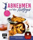 Abnehmen mit dem Airfryer - 30 Rezepte für die Heißluftfritteuse (eBook, ePUB)