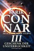 TARIK CONNAR III: GESCHENK DER UNSTERBLICHKEIT (eBook, ePUB)