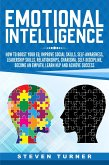 Emotional Intelligence: How to Boost Your EQ, Improve Social Skills, Self-Awareness, Leadership Skills, Relationships, Charisma, Self-Discipline, Become an Empath, Learn NLP, and Achieve Success (eBook, ePUB)