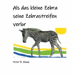 Als das kleine Zebra seine Zebrastreifen verlor (eBook, ePUB)