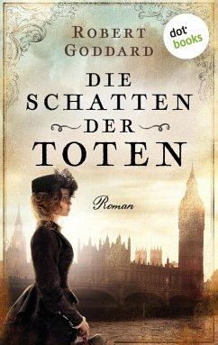 Die Schatten der Toten (eBook, ePUB) - Goddard, Robert