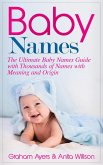 Baby Names: The Ultimate Baby Names Guide with Thousands of Names with Meaning and Origin (eBook, ePUB)