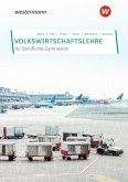 Volkswirtschaftslehre. Schülerband. Berufliche Gymnasien in Nordrhein-Westfalen