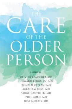 The Care of the Older Person (eBook, ePUB) - Morais, Jose; Caplan, Ronald; Beauchet, Olivier