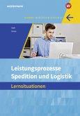 Spedition und Logistik. Leistungsprozesse: Lernsituationen