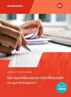 Der kaufmännische Schriftverkehr. Schülerband - Schwichtenberg, Klaus-Winfried;Lambrich, Margit