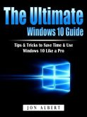 The Ultimate Windows 10 Guide (eBook, ePUB)
